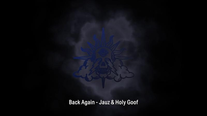 Jauz Holy Goof - Back Again