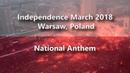 Polish Independence March 2018 National Anthem / Marsz Niepodległości 2018 Hymn Narodowy
