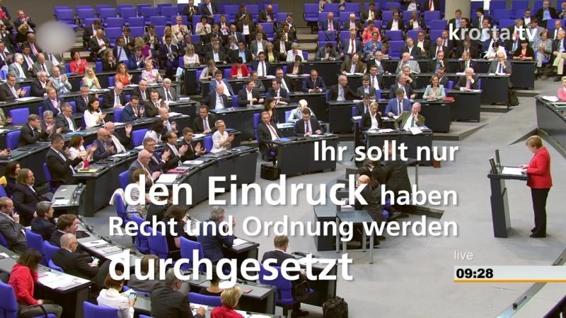 Merkel- Ihr sollt nur den Eindruck haben- Recht und Ordnung werden durchgesetzt-