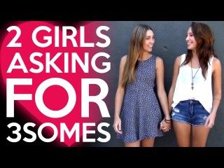 Эксперимент: 2 девушки просят присоединиться для секса в троем