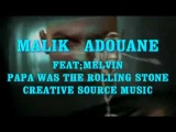 MALIK ADOUANE - PAPA WAS THE ROLLING STONE -CREATIVE SOURCE MUSIC