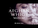 The Afghan Whigs - Miles Iz Ded OFFICIAL VIDEO
