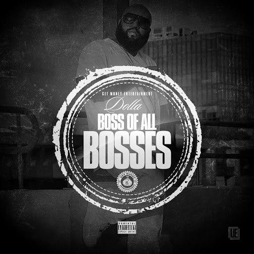 Dolla альбом Boss of All Bosses