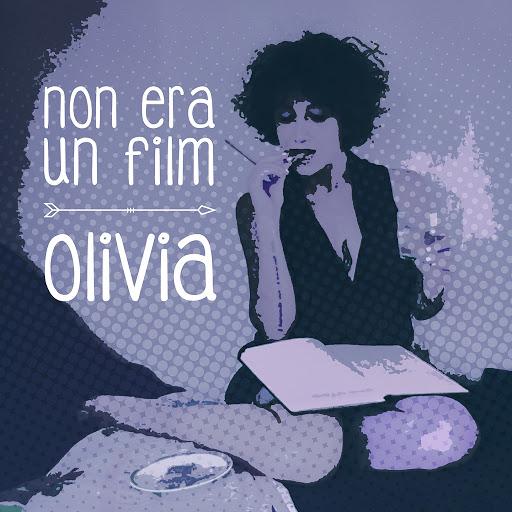 Olivia альбом Non era un film