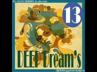 DJ ALEX DOBRY - DEEP DREAM'S 13