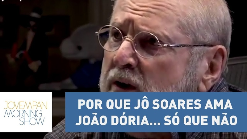 Por que Jô Soares ama João Dória... Só que não