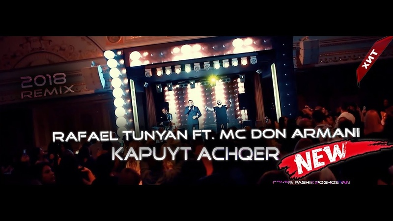 Rafael Tunyan ft MC Don Armani Kapuyt Achqer