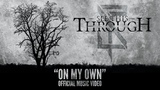 See This Through - On My Own Official Music Video