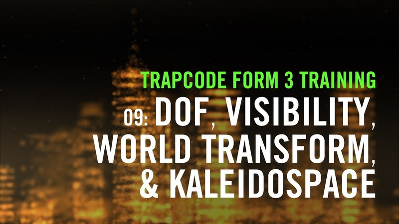 Trapcode Form 3 Training | 09: DOF, Visibility, World Transform, and Kaleidospace