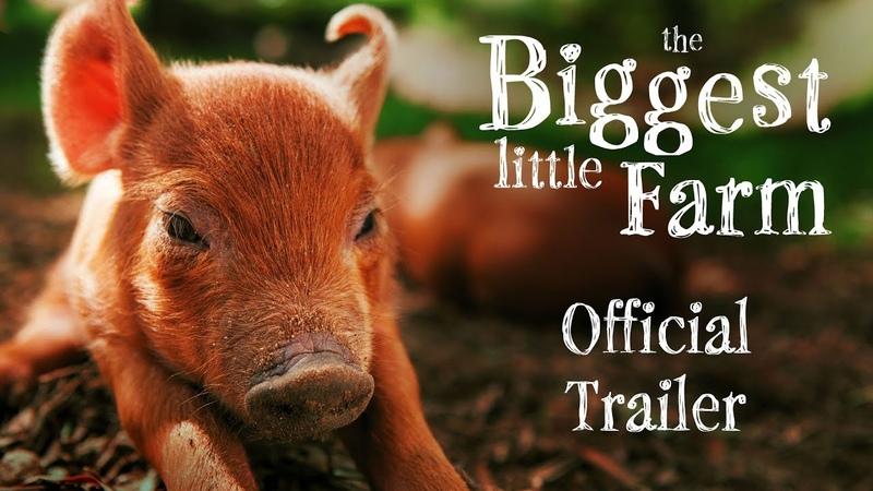 Самая большая маленькая ферма / The Biggest Little Farm 2018 Official Trailer