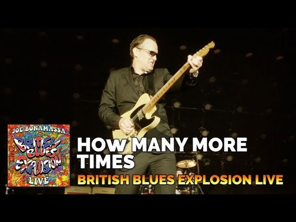 Joe Bonamassa How Many More Times British Blues Explosion Live