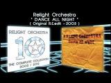 DANCE ALL NIGHT - Relight Orchestra ( 2003 Original R.E.edit )