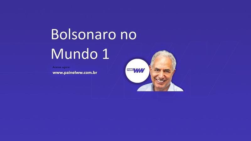 Bolsonaro no mundo II - William Waack comenta