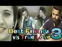 Best Friend VS True Love 3(दोस्ती सबसे ऊपर )|| Hola Boys || ज़रूर देखें