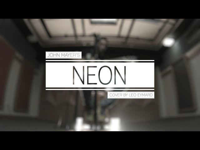 Neon - John Mayer (cover)