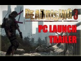 Dead Rising 3: Apocalypse Edition - Релизный трейлер PC версии