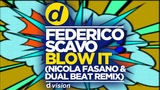 Federico Scavo - Blow it (Nicola Fasano &amp Dual Beat Remix)