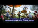 DJ Fullrider Vs Danny Elfman - Project Alice (Alice's Theme FullRider Bootleg)