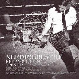 Needtobreathe альбом Keep Your Eyes Open EP