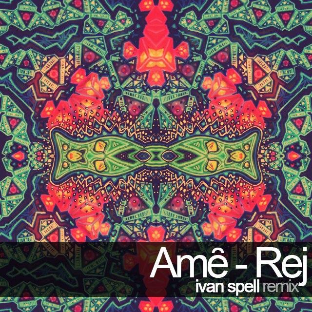 Ame - Rej (Ivan Spell Remix)