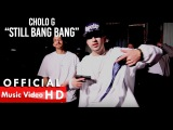 Cholo G - STILL GANG BANG (Official Music Video)