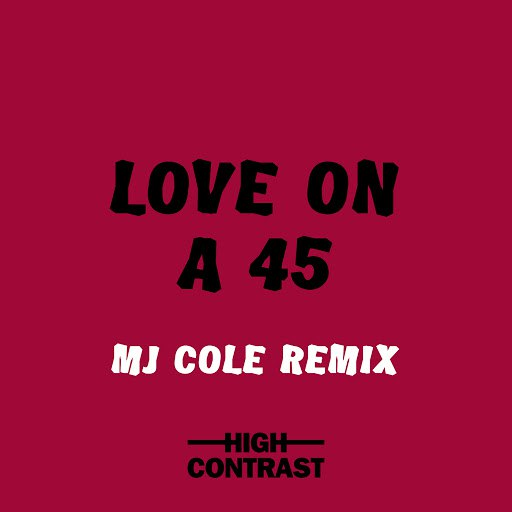 High Contrast альбом Love On A 45 (MJ Cole Remix)