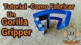 TUTORIAL - Como Fabricar Un Gorilla Gripper Casero