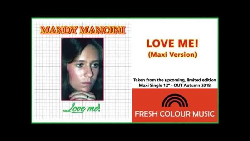 Mandy Mancini - Love Me! (Maxi Version) by Tom Garrow