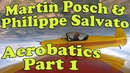 Aerobatic Experiences: Part 1 - Martin Posch Philippe Salvato (Mudry CAP 10)