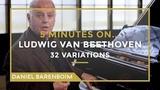 5 Minutes On... Beethoven - 32 Variations (C minor) Daniel Barenboim subtitulado