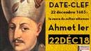 FRÉQUENCE HISTOIRE ► Date-clef : 22 décembre 1603, le sacre du sultan Ahmet Ier