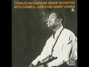 Charles McPherson Bebop Revisited Full Album 1964 with Barry Harris