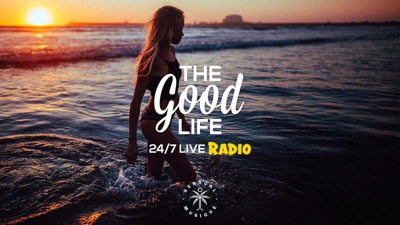 The Good Life Radio x Sensual Musique•24/7 Live Radio | Deep Tropical House, Chill Dance Music