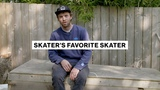 Skater's Favorite Skater Silas Baxter-Neal