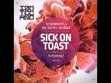 Schuhmacher vs Balthazar &amp Jackrock - Sick On Toast (Filterheadz Remix)