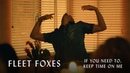 """Fleet Foxes - """"If You Need To, Keep Time on Me"""" (A Short Film by Ryan Heffington)"""