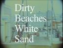 Dirty Beaches White Sand