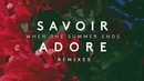 Savoir Adore - When The Summer Ends RAC Mix