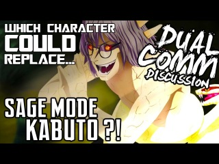 Replace Dragon Sage Mode Kabuto with who ? | DUAL COMM Discussion | Dual Comm w/ YunggodChris【HD】