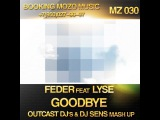 Feder feat Lyse vs Alexx Slam - Goodbye (OUTCAST DJ's &amp DJ SENS Mash Up)