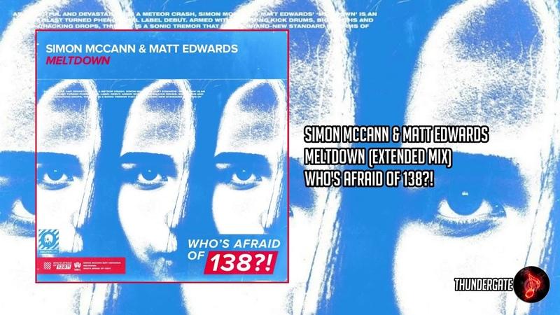 Simon McCann Matt Edwards - Meltdown (Extended Mix) |Who's Afraid Of 138?!|