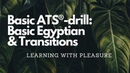 Basic ATS® drill Basic Egyptian Transitions