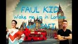 Faul Kid feat. Safi - Wake Me Up In London