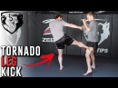 Ridiculous Fight Move: The Tornado Leg Kick
