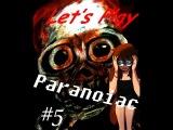 Paranoiac. Часть 5 Раскрытие правды. Конец. (Прохождение с Kidda-tyan~~)