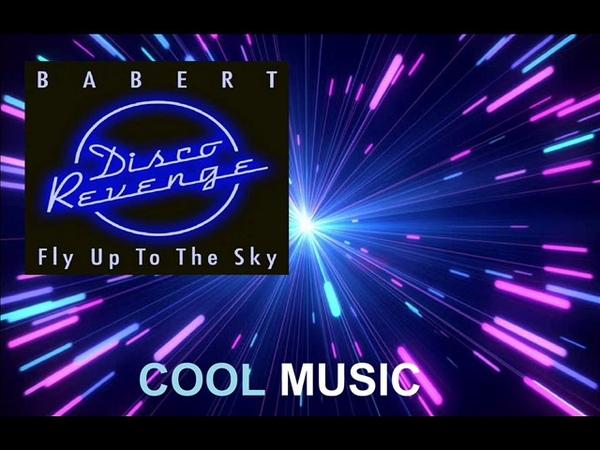 Babert - Fly Up to the Sky /Original Mix Disco Revenge/