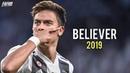 Paulo Dybala Believer Skills Goals 2018 2019 HD