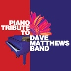 Piano Tribute Players альбом Piano Tribute to Dave Matthews Band