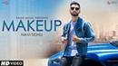 Makeup - Navi Sidhu Official Video Kuwar Virk Latest Punjabi Songs 2018 Saga Music
