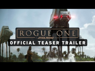 Rogue One: A Star Wars Story (Official Teaser Trailer)